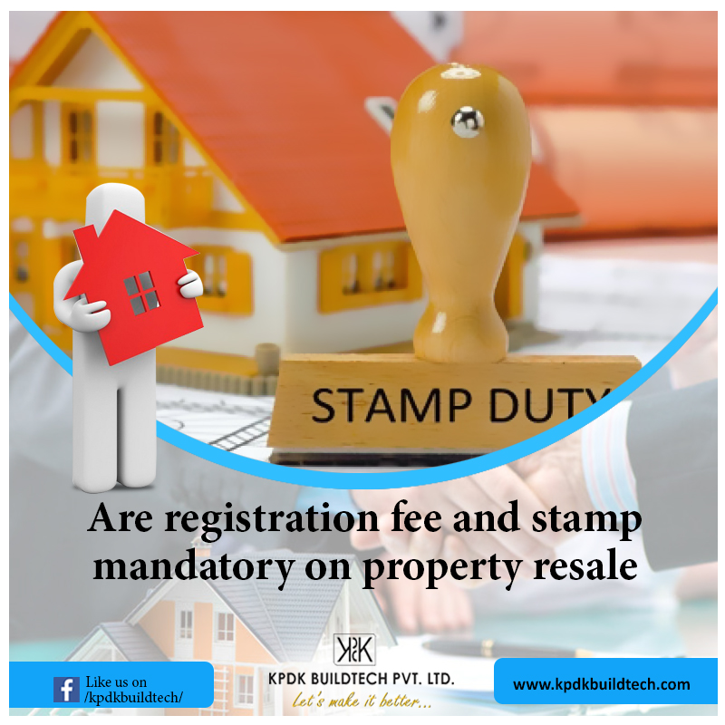 Are Registration Fee and Stamp Duty Mandatory on Property Resale