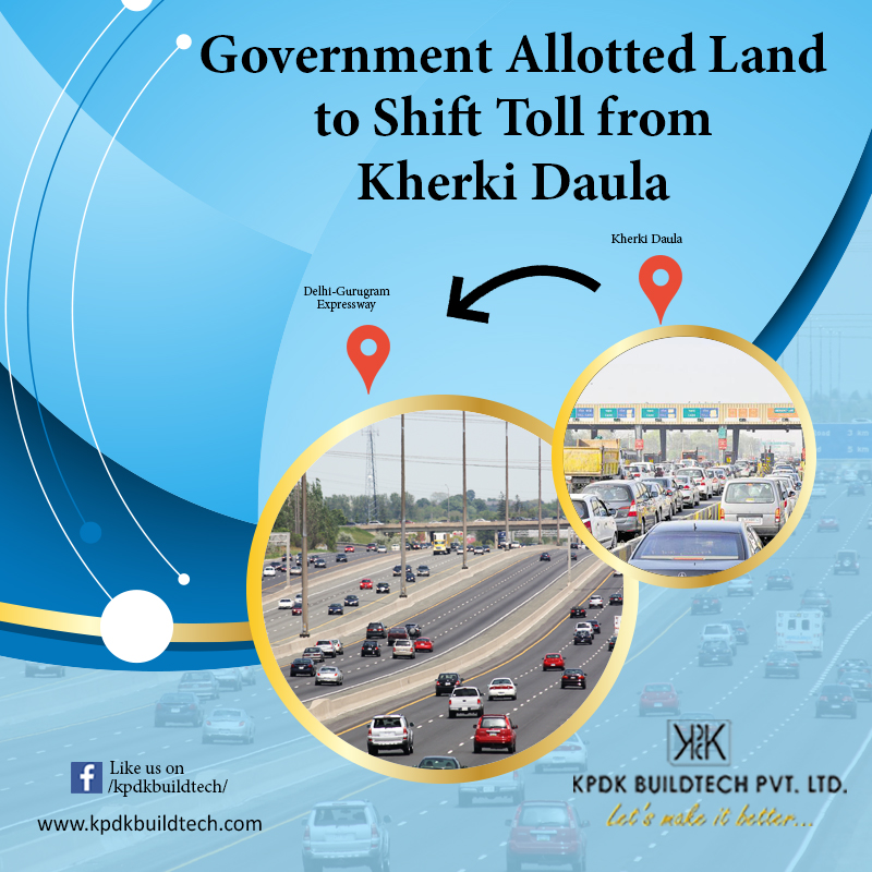 Government Allotted Land to Shift Toll from Kherki Daula