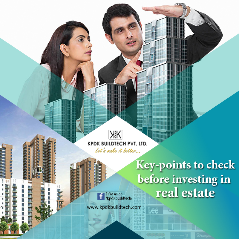 Key-Points to Check before Investing in Real Estate