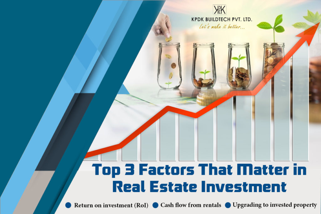 Top 3 Factors That Matter in Real Estate Investment