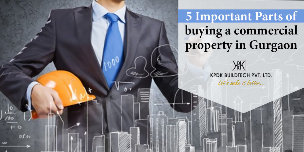 5 Essential Parts of Buying a Commercial Property in Gurgaon